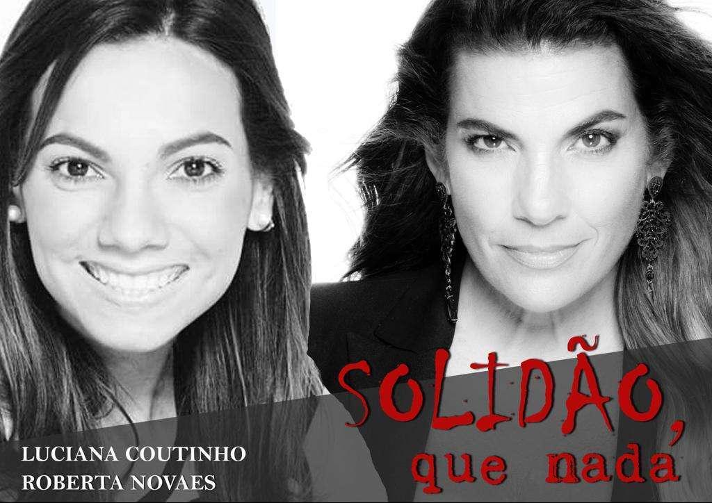 Luciana Coutinho volta aos palcos com SOLIDÃO, Que Nada!