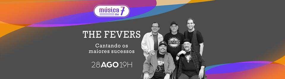 The Fevers serão a próxima atração do projeto 'Música das 7'