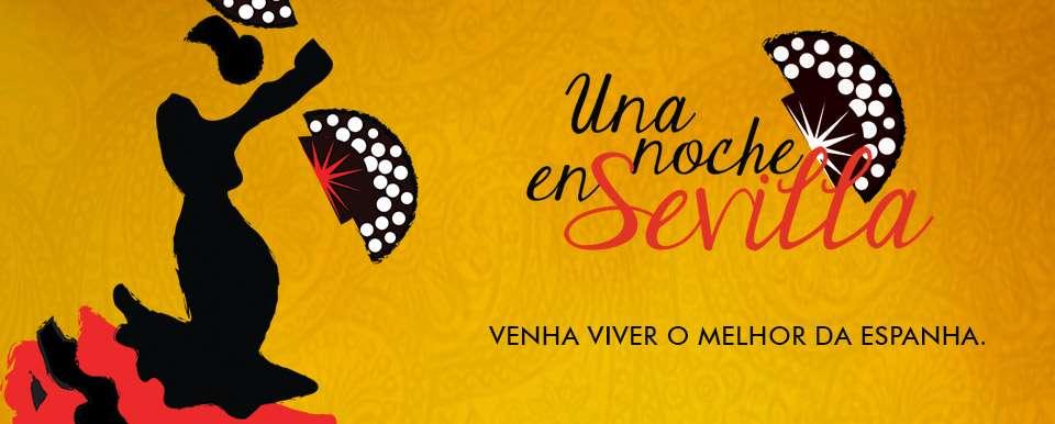 A casa mais latina da cidade apresenta Una Noche em Sevilla
