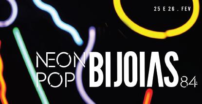 BIJOIAS 84ª Edição NEON POP em clima de anos 80