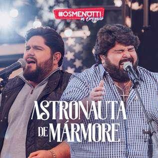 """César Menotti e Fabiano lançam """"O Astronauta de Mármore"""""""