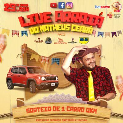 Hoje tem live Arraia do Matheus Ceará em todas as redes