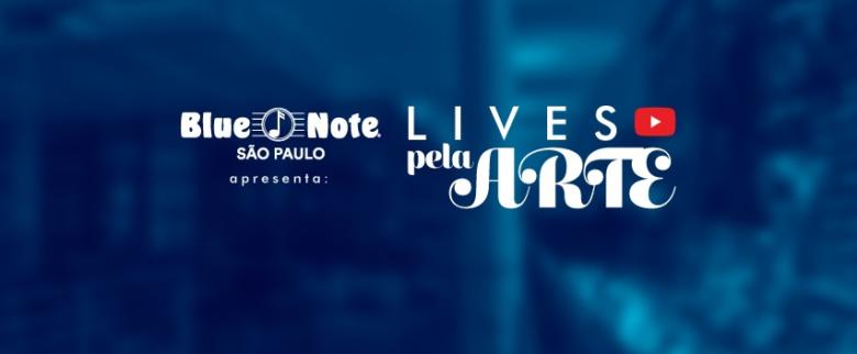 O Blue Note São Paulo e suas Lives pela Arte