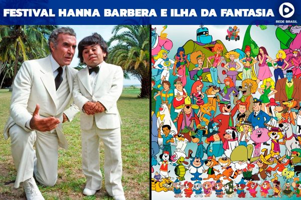 Festival Hanna Barbera e novos episódios da A Ilha da Fantasia
