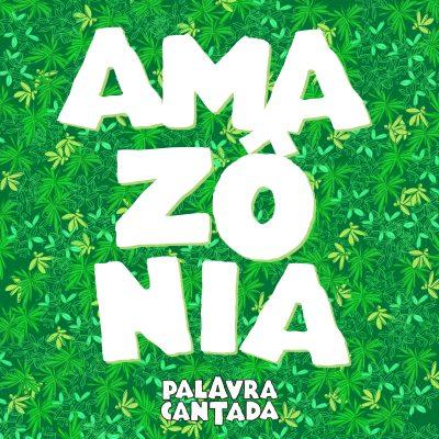 Palavra Cantada em homenagem a nossa Amazônia